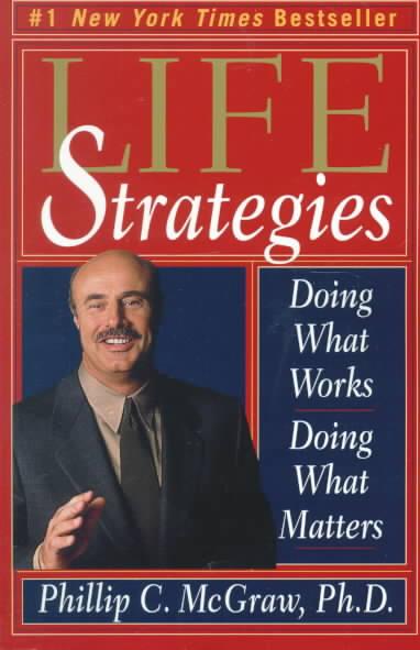 Life Strategies By McGraw, Phillip C., Ph.D.